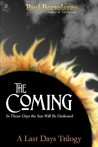 The Coming: In Those Days the Sun Will Be Darkened