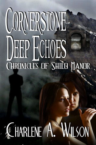 Cornerstone Deep Echoes by Charlene A. Wilson