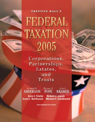 PH's Federal Taxation 2005: Corporations, Partnerships, Estates, and Trusts