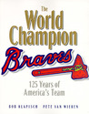 The Braves: 125 Years of America's Team
