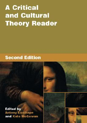 A Critical and Cultural Theory Reader by Antony Easthope