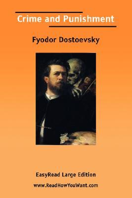Crime and Punishment [Easyread Large Edition] by Fyodor Dostoyevsky