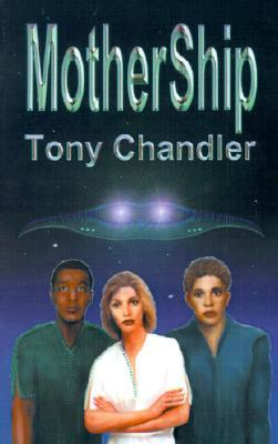 Mother Ship by Tony Chandler