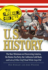 The Slackers Guide to U.S. History: The Bare Minimum on Discovering America, the Boston Tea Party, the California Gold Rush, and Lots of Other Stuff Dead White Guys Did