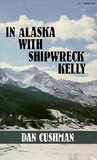 In Alaska with Shipwreck Kelly