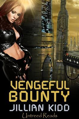 Vengeful Bounty by Jillian Kidd
