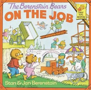 The Berenstain Bears on the Job by Stan Berenstain
