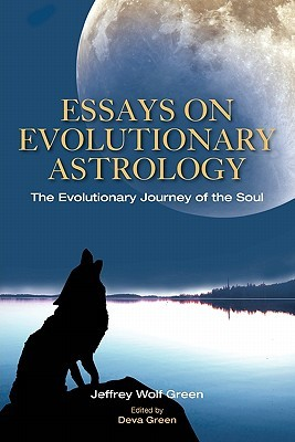 Essays on Evolutionary Astrology: The Evolutionary Journey of the Soul