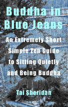 Buddha in Blue Jeans by Tai Sheridan