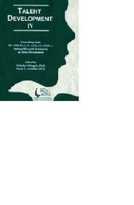 Talent Development: Proceedings from the 1998 Henry B. and Jocelyn Wallace National Research Symposium