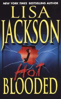 Hot Blooded (New Orleans) - Lisa Jackson