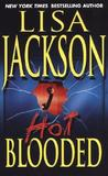 Hot Blooded by Lisa Jackson