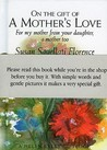 On The Gift Of A Mother's Love: For My Mother From Your Daughter, A Mother Too (The Journeys)