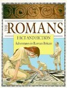 The Romans: Fact and Fiction: Adventures in Roman Britain
