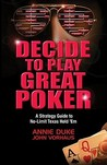 Decide to Play Great Poker: A Strategy Guide to No-Limit Texas hold' em