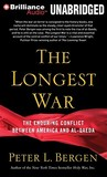 Longest War, The: The Enduring Conflict between America and Al-Qaeda