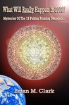 What Will Really Happen in 2012?: Mysteries of the 13 B'Aktun Paradox Decoded...