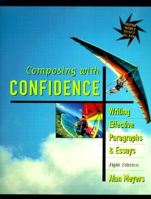 Composing with Confidence: Writing Effective Paragraphs and Essays [With CDROM]