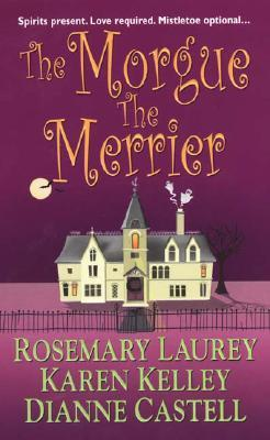 The Morgue the Merrier by Karen Kelley