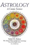 Astrology, a Cosmic Science: The Classic Work on Spiritual Astrology