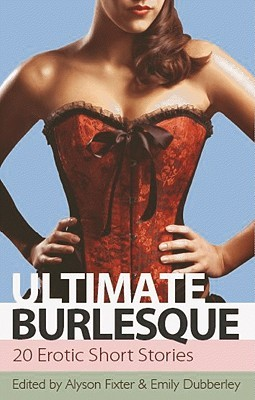 Ultimate Burlesque by Emily Dubberley