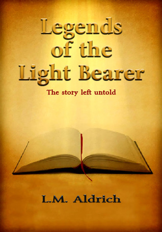 Legends of the Light Bearer: The story left untold