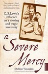 A Severe Mercy: C.S. Lewis's Influence on a Moving and Tragic Love Story