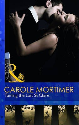 Taming The Last St Claire by Carole Mortimer