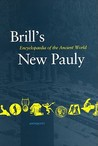 Brill's New Pauly: Encyclopaedia Of The Ancient World