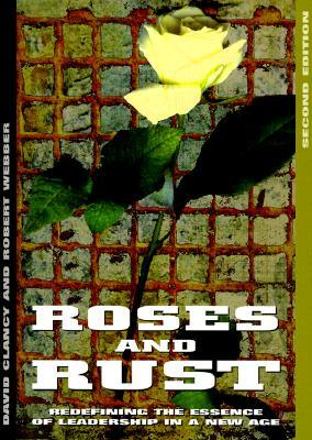 Roses & Rust: Redefining the Essence of Leadership in a New Age