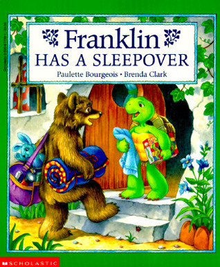 Franklin Has A Sleepover by Paulette Bourgeois