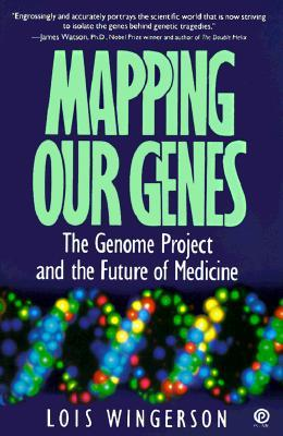 Mapping Our Genes by Lois Wingerson