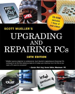 Upgrading and Repairing PCs [with CD-ROM] by Scott Mueller