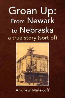 Groan Up: From Newark to Nebraska