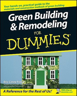Green Building &amp; Remodeling for Dummies