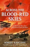 Across the Blood-Red Skies. Robert Radcliffe