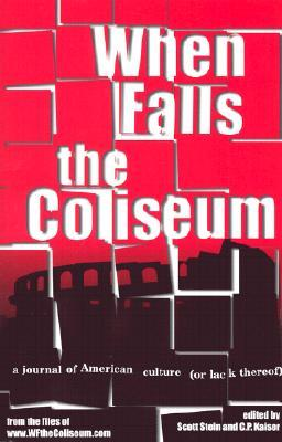 When Falls the Coliseum: A Journal of American Culture (or Lack Thereof)