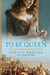 To Be Queen: A Novel of the Early Life of Eleanor of Aquitaine (Kindle Edition)