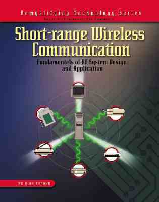 Short-Range Wireless Communication: Fundamentals of RF System Design and Application [With CDROM]