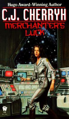 Merchanter's Luck by C.J. Cherryh