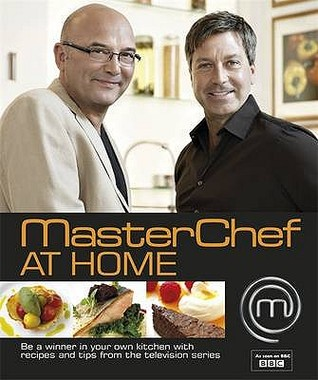 Free download Masterchef at Home: Be a Winner in Your Own Kitchen with Recipes and Tips from the Television Series PDF