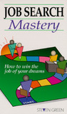 Job Search Mastery: How to Win the Job of Your Dreams