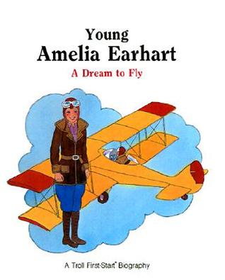 Young Amelia Earhart: A Dream to Fly