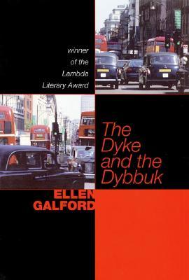 The Dyke and the Dybbuk: A Novel