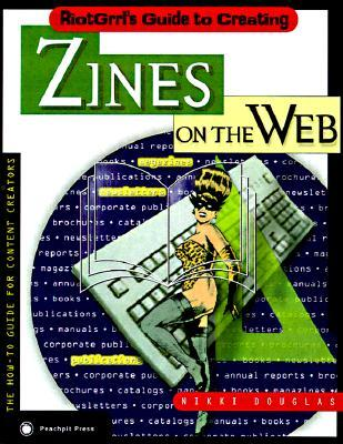 Riotgrrl's Guide to Creating Zines on the Web