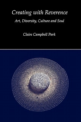 Creating with Reverence by Claire Campbell Park