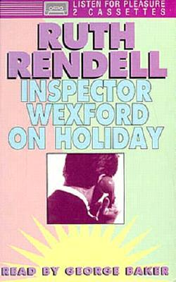 Inspector Wexford on Holiday