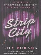 Strip City: A Strippers Farewell Journey Across America