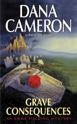 Grave Consequences by Dana Cameron