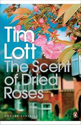 The Scent of Dried Roses by Tim Lott